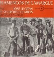 José Le Gitan Et Ses Frères Chumbos - Flamencos De Camargue - Gitans De Camargue