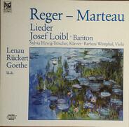 Reger - Marteau - Lieder von Max Reger & Henri Marteau