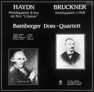 """Joseph Haydn / Anton Bruckner - Streichquartett B-Dur Op. 76/4 """"L'Aurore"""" / Streichquartett C-Moll"""