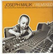 Joseph Malik - Joseph Malik / Remixed - Re-constructions By Grand Unified & Aqua Bassino
