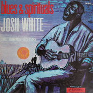 Josh White And The Ronnie Sisters - Blues & Spirituals