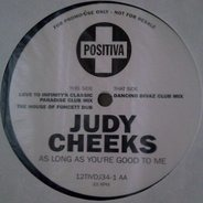 Judy Cheeks - As Long As You're Good To Me