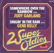 Judy Garland , Gene Kelly - Somewhere Over The Rainbow / Singin' In The Rain