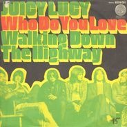 Juicy Lucy - Who Do You Love / Walking Down The Highway
