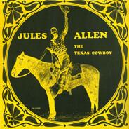 Jules Allen - Jules Allen, The Texas Cowboy