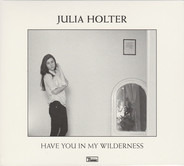 Julia Holter - Have You in My Wilderness