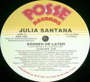 Julia Santana - Sooner Or Later