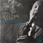 Julian Cannonball Adderley - The Beginning