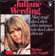 Juliane Werding - Man Muß Das Leben Eben Nehmen Wie Das Leben Eben Ist