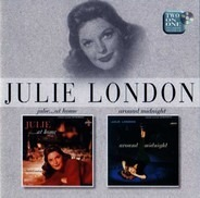 Julie London - Julie...At Home / Around Midnight