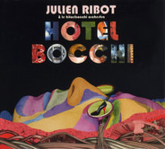 Julien Ribot & Le Hitoribocchi Orchestra - Hotel Bocchi