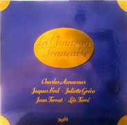 Juliette Gréco / Charles Aznavour / Jean Ferrat / Léo Ferré / Jacques Brel - La Chanson Française