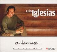 Julio Iglesias - Se Tornassi... All The Hits