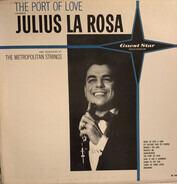 Julius La Rosa - The Port Of Love