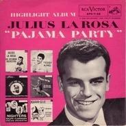Julius La Rosa - Pajama Party Highlight Album