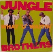 Jungle Brothers - What 'U' Waitin' 4?