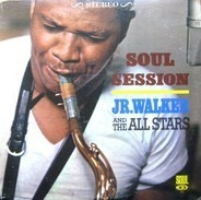 Junior Walker & The All Stars - Soul Session