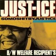 Just-Ice - Somoshitbyjust-ice / Welfare Recipient's