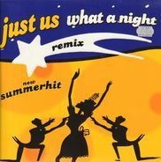 Just Us - What A Night