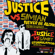 Justice - Never Be Alone / Steamulation / Anything Is Possible (Chateau Flight Remix)
