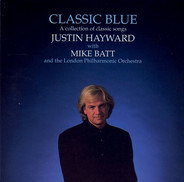 Justin Hayward With Mike Batt & The London Philharmonic Orchestra - Classic Blue