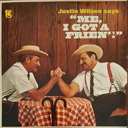 Justin Wilson - Justin Wilson Says 'Me, I Got A Frien'!'
