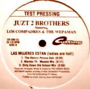 Juzt 2 Brothers featuring Los Compradres & The Wepaman - Las Mujeres  Estan (Ladies Are Hot!)