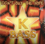 K Bass - Don't Buy The Hype