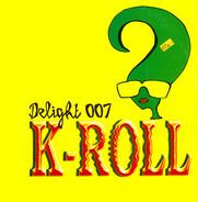 K-Roll - Delight 007
