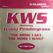 K.W.S. Featuring Teddy Pendergrass - The More I Get, The More I Want