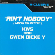 K.W.S. & Gwen Dickey - Ain't Nobody (Loves Me Better)