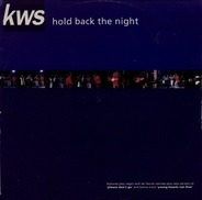 K.W.S. - Hold Back The Night