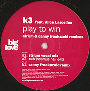 K3 - Play To Win (Atrium & Danny Freakazoid Remixes)
