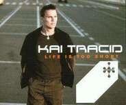 Kai Tracid - Life Is Too Short