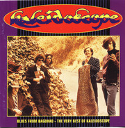 Kaleidoscope - Blues From Bagdhad - The Very Best Of Kaleidoscope