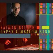 Kálmán Balogh & The Gypsy Cimbalom Band - Live in Germany
