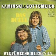 Kaminski & Gottemeier - Das Duell / Wie Fühlt Sich Leben An