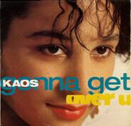 Kaos - Gonna Get Over U