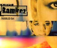 Karen Ramirez - Troubled Girl