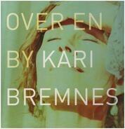 Kari Bremnes - Over en By