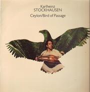 Karlheinz Stockhausen - Ceylon / Bird Of Passage