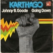Karthago - Johnny B. Goode / Going Down