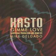 Kasto - Gimme Love