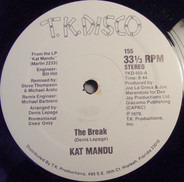 Kat Mandu - The Break / There's Only Been A Few
