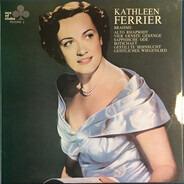 Brahms / Kathleen Ferrier - Alto Rhapsody · Vier Ernste Gesänge · Sapphische Ode · Botschaft · Gestillte Sehnsucht · Geistliche