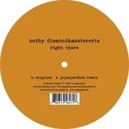 Kathy Diamond & Mastercris - Right There ( Juju & Jordash Rmx )