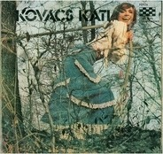 Kovács Kati - Kovács Kati (Kovács Kati És A Locomotiv GT)