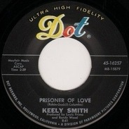 Keely Smith - Prisoner Of Love / The Lovliest Night Of The Year