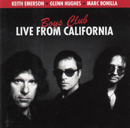 Keith Emerson * Glenn Hughes * Marc Bonilla - Boys Club - Live From California