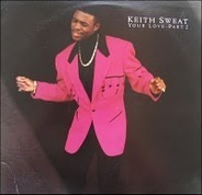 Keith Sweat - Your Love - Part 2